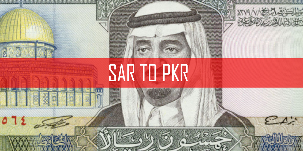 Saudi Riyal to PKR (SAR TO PKR) Exchange Rate